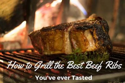 How to Grill the Best Beef Ribs