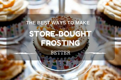 How To Make Store Bought Frosting Better: Find the answer here