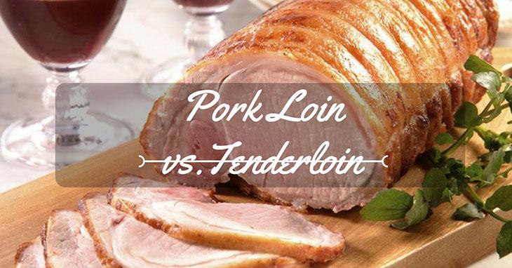 difference between pork loin and tenderloin