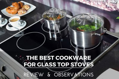 Top 10 Best Cookware For Glass Top Stoves Reviews