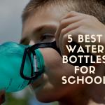 best water bottle for school